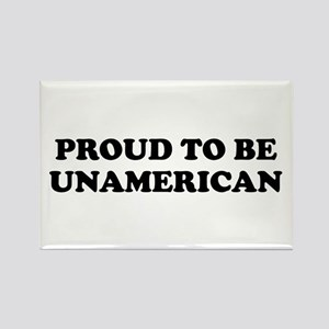 PROUD TO BE UNAMERICAN Rectangle Magnet