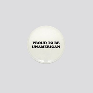 PROUD TO BE UNAMERICAN Mini Button