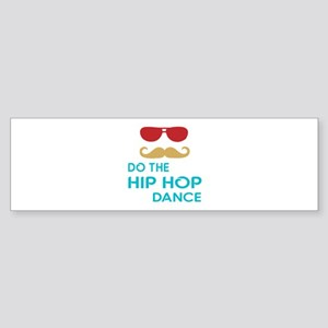 Do The Hip hop Dance Sticker (Bumper)