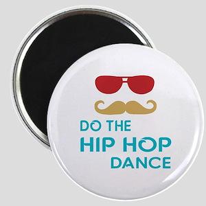 Do The Hip hop Dance Magnet
