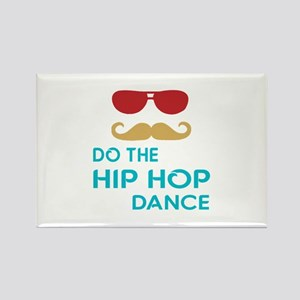 Do The Hip hop Dance Rectangle Magnet