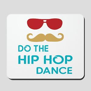 Do The Hip hop Dance Mousepad