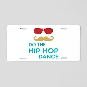 Do The Hip hop Dance Aluminum License Plate