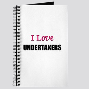 I Love UNDERTAKERS Journal