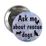 Ask Me About Rescue Dogs Button