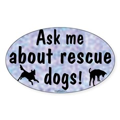 Ask Me About Rescue Dogs Oval Decal
