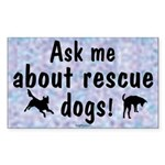 Ask Me About Rescue Dogs Rectangle Sticker