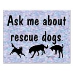 Ask Me About Rescue Dogs Small Poster