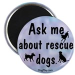 Ask Me About Rescue Dogs Magnet