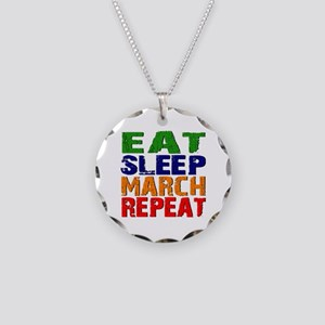 Eat Sleep March Repeat Necklace Circle Charm