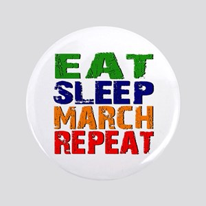 Eat Sleep March Repeat Button