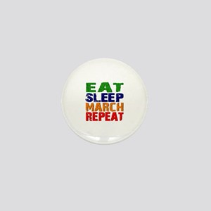 Eat Sleep March Repeat Mini Button