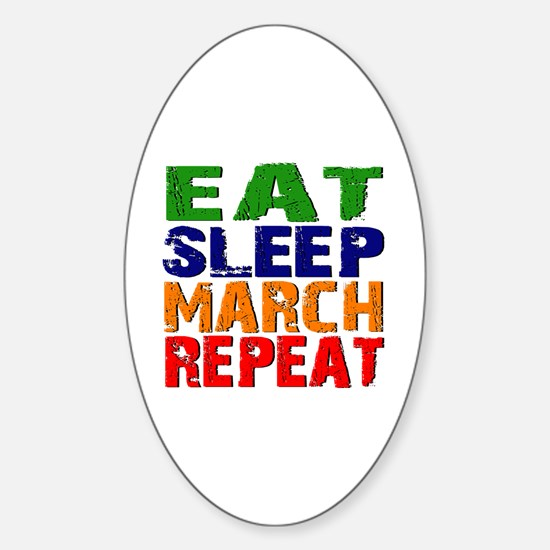 Eat Sleep March Repeat Sticker (Oval)
