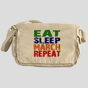 Eat Sleep March Repeat Messenger Bag