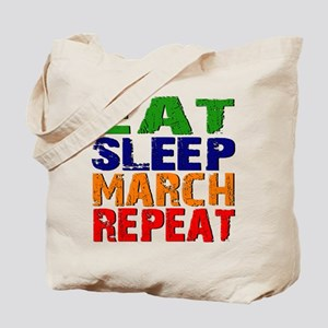Eat Sleep March Repeat Tote Bag