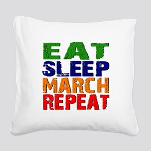 Eat Sleep March Repeat Square Canvas Pillow