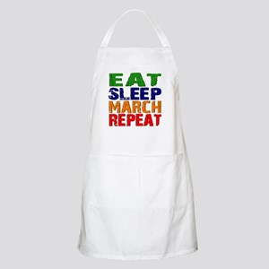 Eat Sleep March Repeat Apron