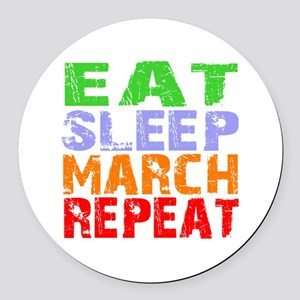 Eat Sleep March Repeat Dark Round Car Magnet