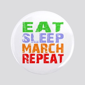 Eat Sleep March Repeat Dark Button