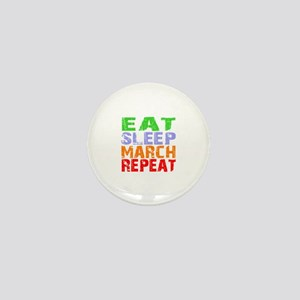 Eat Sleep March Repeat Dark Mini Button