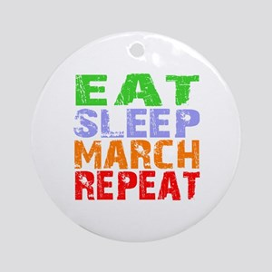Eat Sleep March Repeat Dark Round Ornament