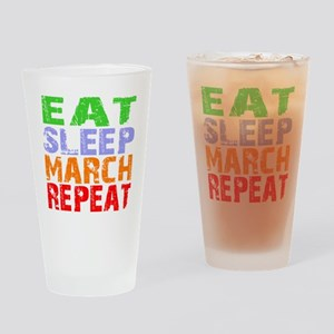 Eat Sleep March Repeat Dark Drinking Glass
