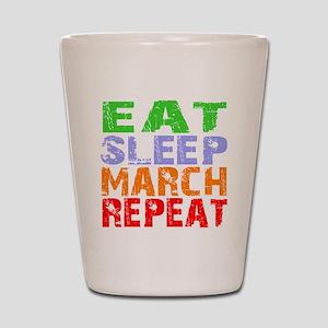 Eat Sleep March Repeat Dark Shot Glass