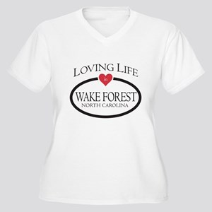 Loving Life in Wake Forest, NC Plus Size T-Shirt