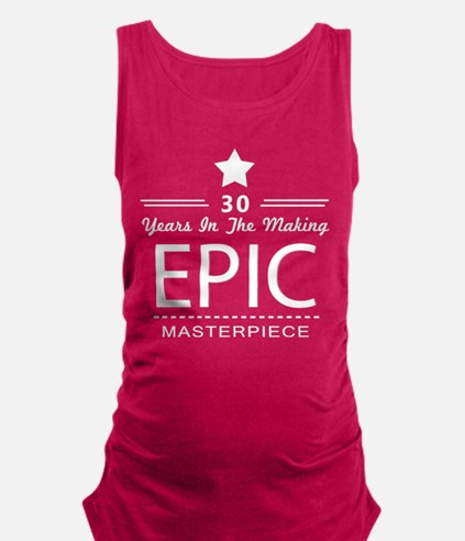 30th Birthday 30 Years Old Maternity Tank Top