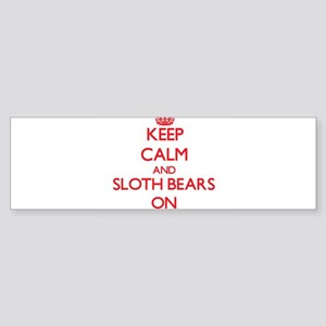 Keep calm and Sloth Bears On Bumper Sticker