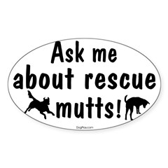 Ask About Rescue Mutts Oval Decal