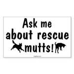 Ask About Rescue Mutts Rectangle Sticker