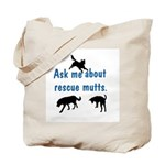 Ask About Rescue Mutts Tote Bag