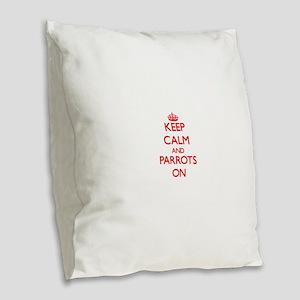 Keep calm and Parrots On Burlap Throw Pillow