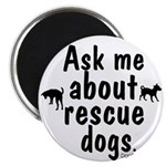Ask About Rescue Dogs Magnet