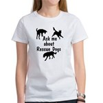 Ask About Rescue Dogs Women's T-Shirt