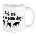 Ask About Rescue Dogs Mug