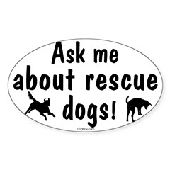 Ask About Rescue Dogs Oval Decal
