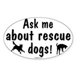 Ask About Rescue Dogs Oval Sticker