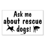 Ask About Rescue Dogs Rectangle Sticker