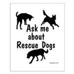 Ask About Rescue Dogs Small Poster