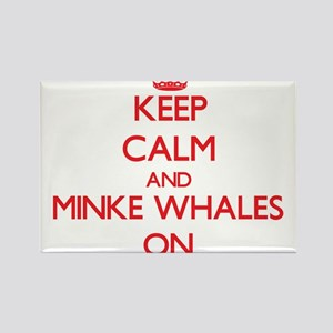 Keep calm and Minke Whales On Magnets