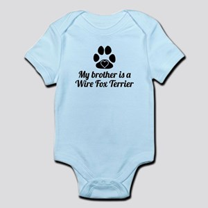 My Brother Is A Wire Fox Terrier Body Suit