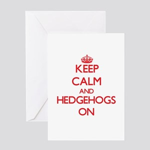 Keep calm and Hedgehogs On Greeting Cards