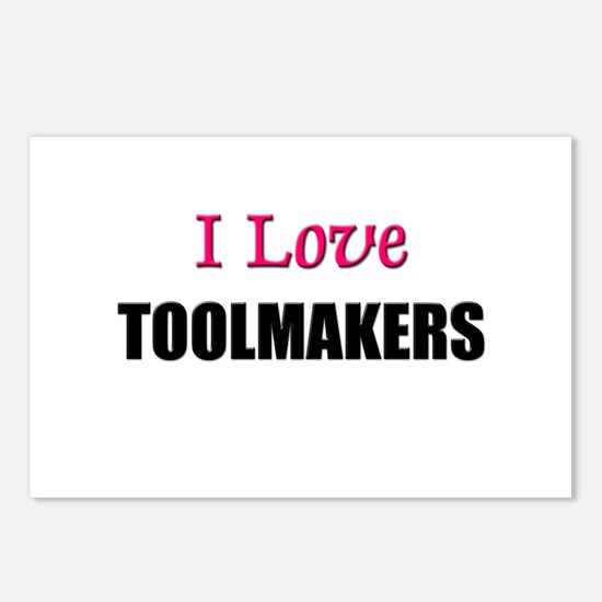 I Love TOOLMAKERS Postcards (Package of 8)