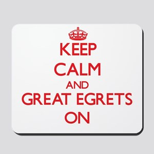 Keep calm and Great Egrets On Mousepad