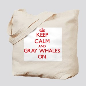 Keep calm and Gray Whales On Tote Bag