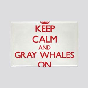 Keep calm and Gray Whales On Magnets