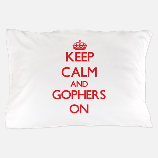 Keep calm and Gophers On Pillow Case