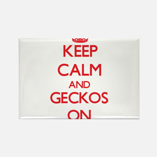 Keep calm and Geckos On Magnets